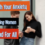 7 Ways To Deal with Approach Anxiety (A Clear Helpful Guide)