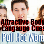 11 Body Language Cues To Attract Beautiful Girls: With Examples