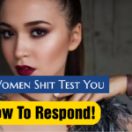 5 Ways Girls Test You: How To Respond - With Examples