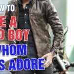 Be A Bad Boy Whom Girls Adore In 9 Ways