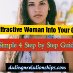 4 Steps To Turn An Attractive  Woman Into Your Girlfriend.