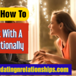 Connect With A Girl Emotionally In 5 Ways: With Examples